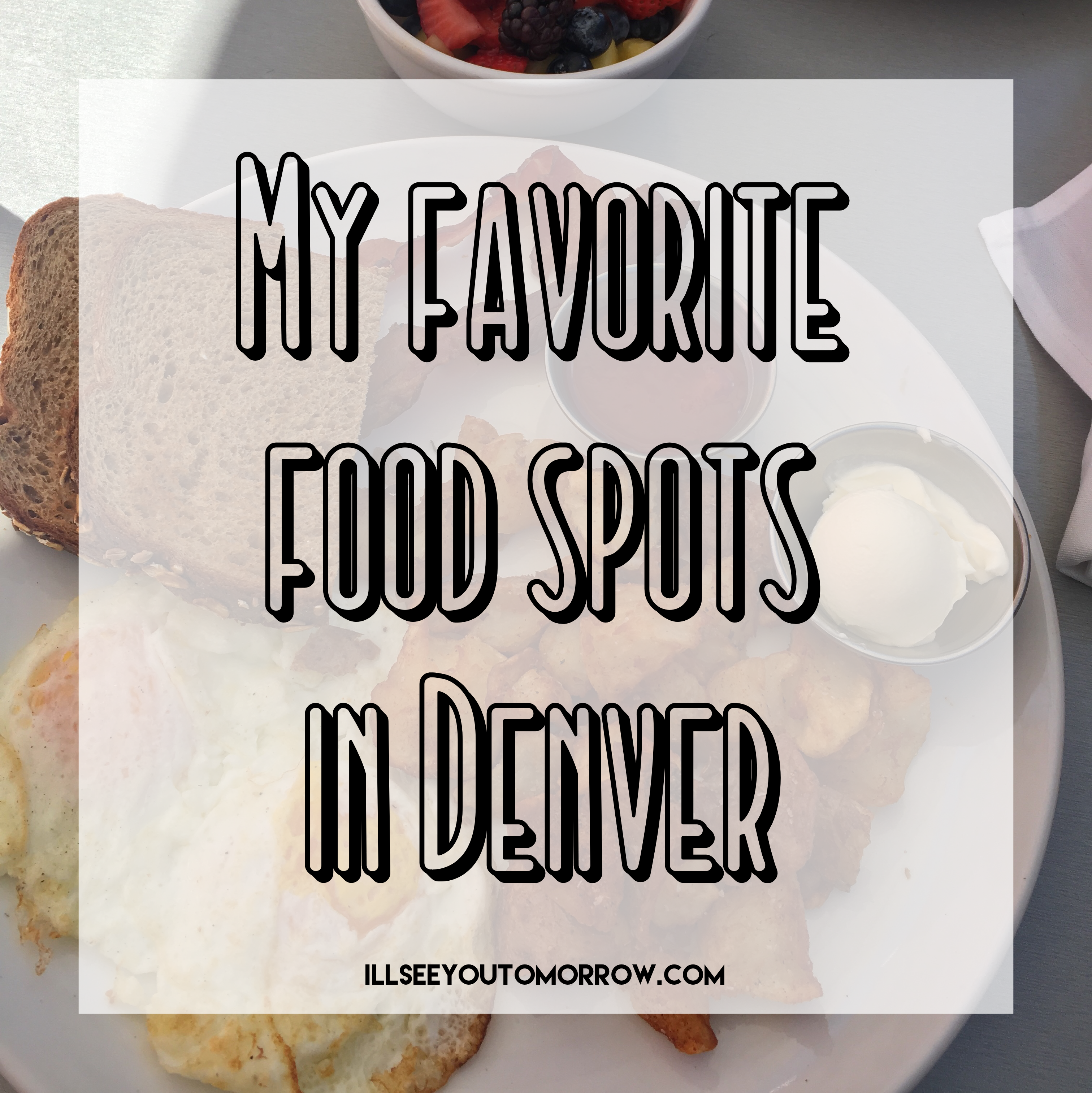 My Favorite Food Spots in Denver